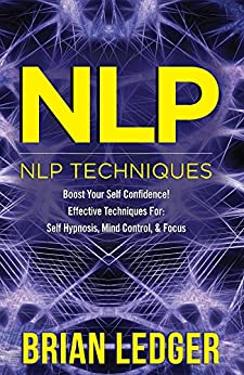 NLP: NLP Techniques - Boost Your Self Confidence ...