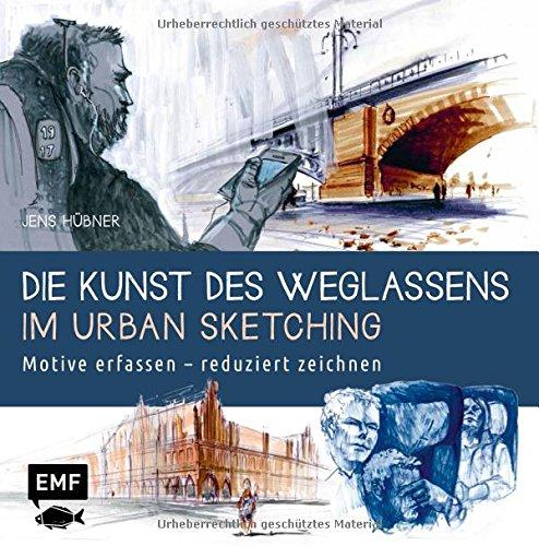 sens im Urban Sketching: Motive erfassen – reduziert zeichnen (Urban Dekorationen)