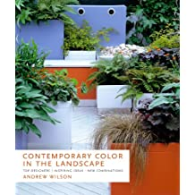 Contemporary Color in the Landscape: Top Designers, Inspiring Ideas, New Combinations (English Edition)