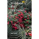 Woodland and City garden (English Edition)