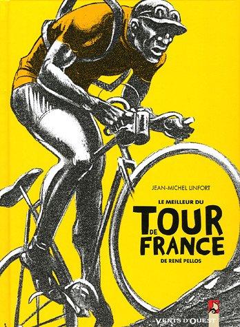 Le meilleur du Tour de France par René Pellos