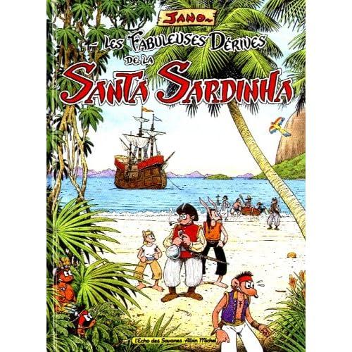 Les Fabuleuses Dérives de la Santa Sardinha