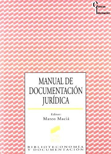 Manual de documentación jurídica (Ciencias de la información) por Mateo Matiá Gómez