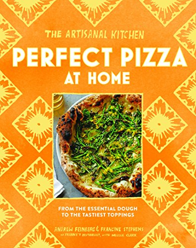 Artisanal Kitchen: Perfect Pizza at Home, The