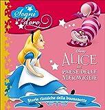 Scarica Libro Alice nel paese delle meraviglie Sogni d oro Ediz illustrata (PDF,EPUB,MOBI) Online Italiano Gratis