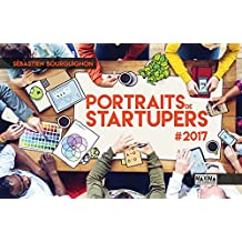 Portraits de startupers: # 2017