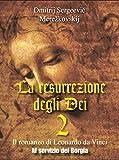 La resurrezione degli Dei  2 - Al servizio dei Borgia (Gli Imperdibili Vol. 9)