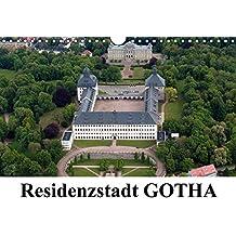 Residenzstadt GOTHA (Wandkalender 2018 DIN A4 quer): Die Residenzstadt Gotha lädt zu einem Spaziergang ein. (Monatskalender, 14 Seiten ) (CALVENDO Orte)