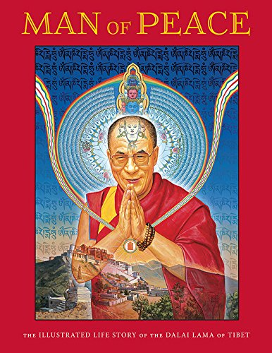 Man of Peace: The Illustrated Life Story of the Dalai Lama of Tibet (Tibetan Art and Culture)
