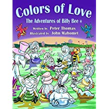 Colors of Love: A Heartwarming Story About Love and Friendship (The Adventures of Billy Bee Book 1) (English Edition)