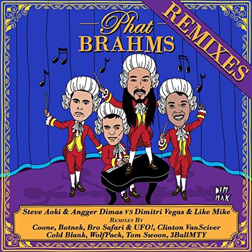 Phat Brahms (Steve Aoki & Angger Dimas vs. Dimitri Vegas & Like Mike) [Wolfpack Remix]