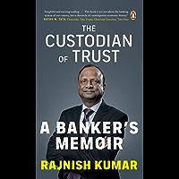 The Custodian of Trust: A Banker's Memoir