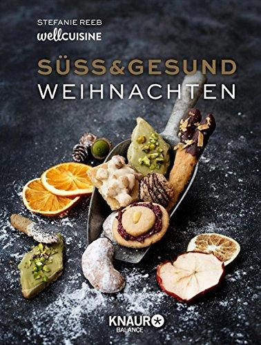 Buchseite und Rezensionen zu 'Süß & gesund – Weihnachten' von Stefanie Reeb