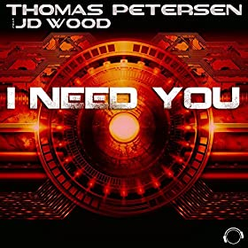 Thomas Petersen feat. JD Wood-I Need You