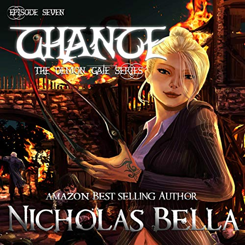 Chance: Episode Seven: The Demon Gate Series, Book 7 Maxx-serie