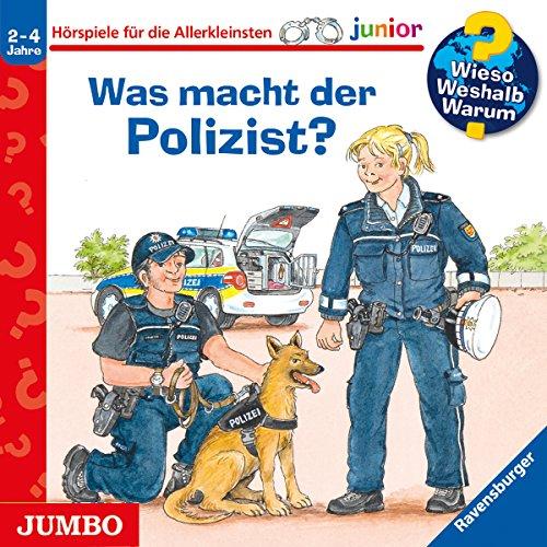 Was macht der Polizist?: Wieso? Weshalb? Warum? junior