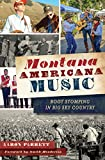 Montana Americana Music: Boot Stomping in Big Sky Country (English Edition)