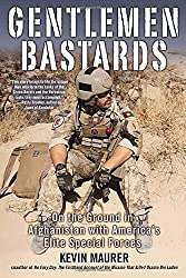 Gentlemen Bastards: On the Ground in Afghanistan with America's Elite Special Forces by Kevin Maurer (2013-06-04)
