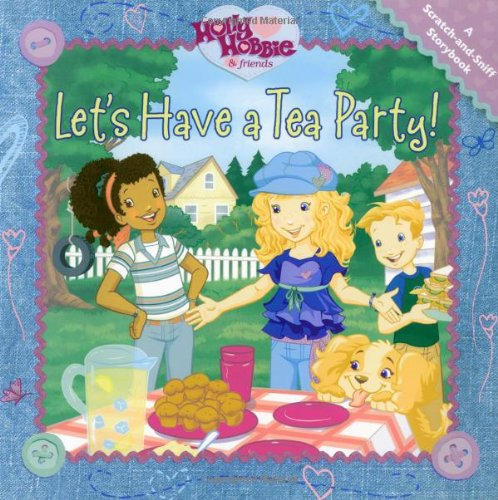 lets-have-a-tea-party-a-scratch-and-sniff-storybook-holly-hobbie-friends