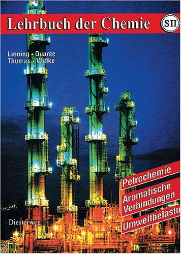Lehrbuch der Chemie für die Sekundarstufe II, Petrochemie, Aromatische Verbindungen, Umweltbelastung
