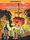Le Vagabond des Limbes - Intégrales - tome 7 - Bonjour La Folie