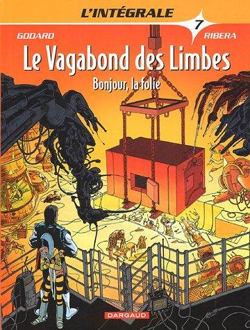 Le Vagabond des Limbes - Intégrales - tome 7 - Bonjour La Folie par Godard