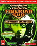 Command & Conquer: Tiberian Sun - Advanced Strategies: Prima's Official Strategy Guide: Advance Strategies Official Guide (Prima's Official Strategy Guides)