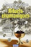 Manuel pratique des rituels chamaniques - Les Rituels de purification - S'éveiller spirituellement