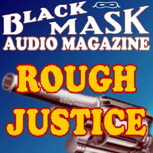 Rough Justice: A Classic Hard-Boiled Tale from the Original Black Mask  Audiolibri