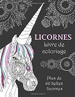 Licornes Livre de coloriage - Plus de 60 belles licornes de Livre de coloriage