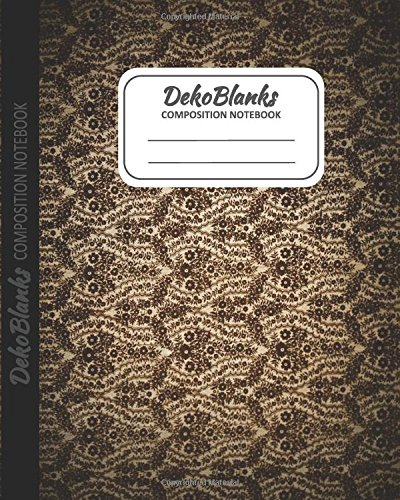 Deko Blanks Composition Notebooks: Blank Composition Book, Plain Notebook, Unlined Notebook, Blank Composition Notebook, Unruled Notebook, Blank Notebook: Volume 1