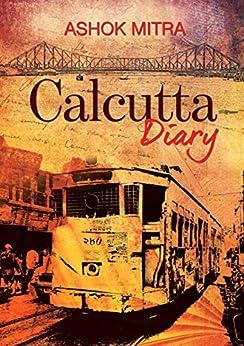 Calcutta Diary by [Mitra, Ashok]
