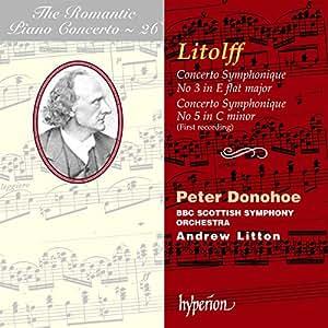 The Romantic Piano Concerto, Vol. 26 Litolff Concertos Symphoniques 3 & 5