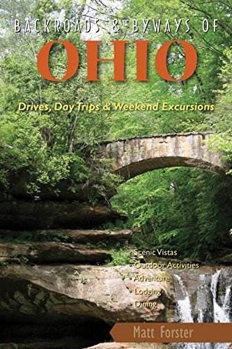 Backroads & Byways of Ohio: Drives, Daytrips & Weekend Excursions