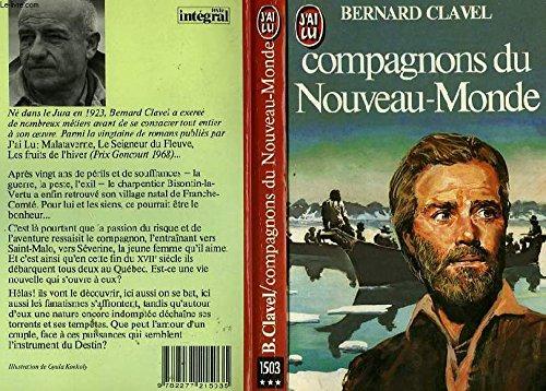Les colonnes du ciel - 5 : Compagnons du Nouveau-Monde - Édition définitive par Bernard Clavel