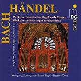 Werke von Bach und Händel in romantischen Orgelbearbeitungen (Die Sauer-Orgel im Bremer Dom)