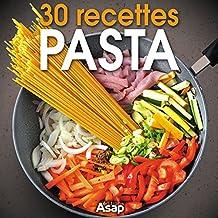 Pasta : 30 recettes