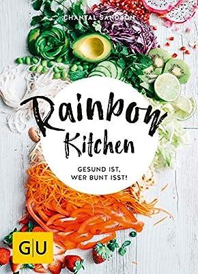 Rainbow Kitchen: Gesund ist, wer bunt isst! (GU Diät & Gesundheit)