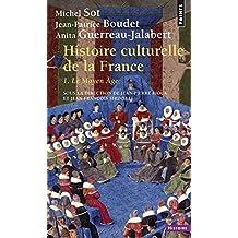 Histoire culturelle de la France : Tome 1, Le Moyen Age