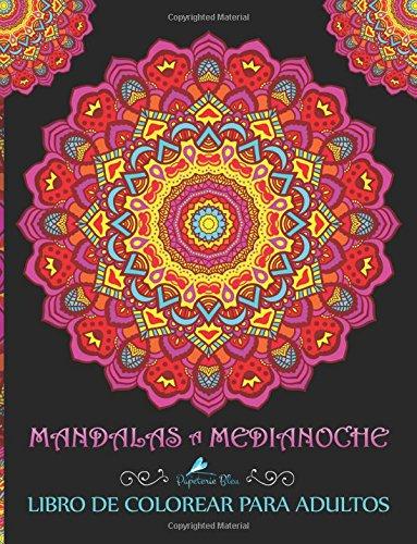 Mandalas A Medianoche: Libro De Colorear Para Adultos por Papeterie Bleu