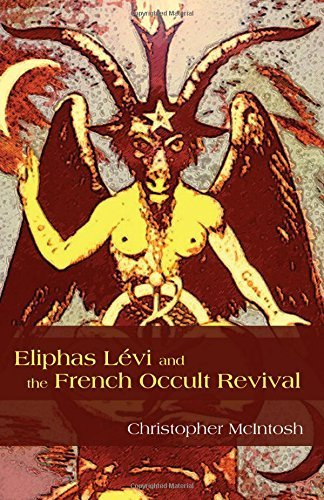 Eliphas Levi and the French Occult Revival (SUNY series in Western Esoteric Traditions) by Christopher McIntosh (2011-01-01)