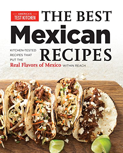 Get the best mexican recipes kitchen tested recipes put the pdf get the best mexican recipes kitchen tested recipes put the pdf forumfinder Image collections