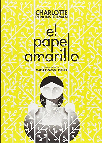 El papel amarillo / The Yellow Wallpepr por Charlotte Perkins Gilman