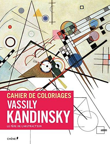 Cahier de coloriages Kandinsky par Collectif