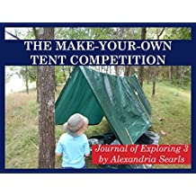 The Make-Your-Own Tent Competition (Journal of Exploring Book 3) (English Edition)