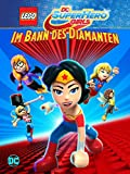 LEGO DC Super Hero Girls: Im Bann des Diamanten [dt./OV]