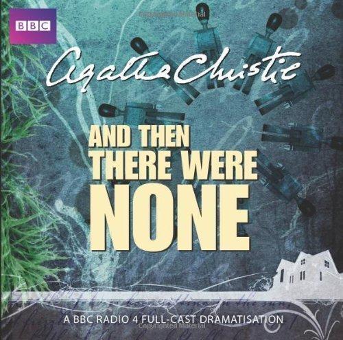 And Then There Were None (BBC Radio Full Cast Drama)