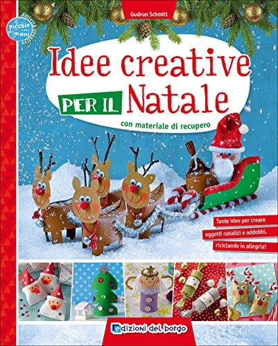 Idee creative per il Natale con materiale di recupero. Ediz. illustrata