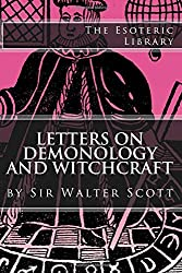 Letters on Demonology and Witchcraft (The Esoteric Library) by Sir Walter Scott (2015-10-15)