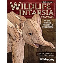 Wildlife Intarsia Woodworking: Patterns & Techniques for Making 3-d Wooden Animals